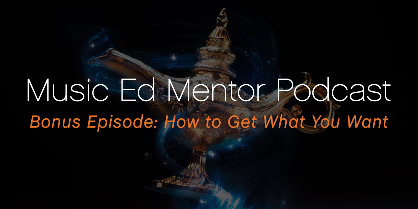 Music Ed Mentor Bonus Podcast: Grants – How to Get What You Want