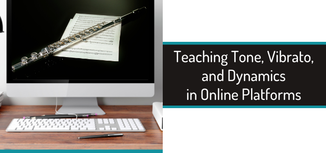 Teaching Tone, Vibrato, and Dynamics in Online Platforms