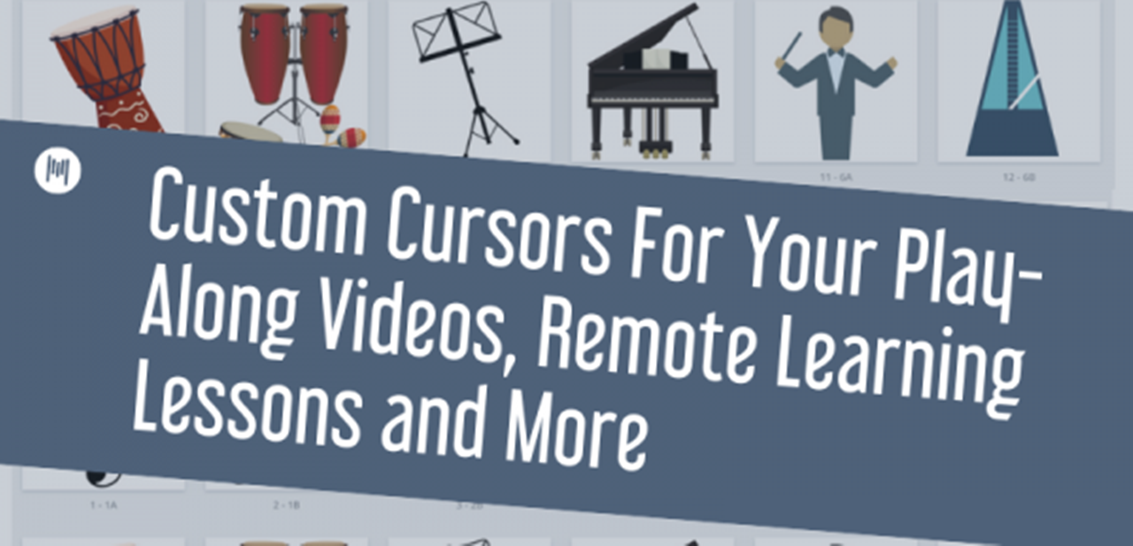 Custom Cursors For Your Play-Along Videos, Remote Learning Lessons and More