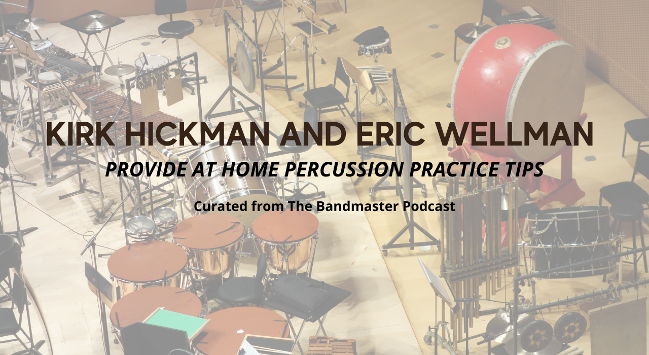 Kirk Hickman and Eric Wellman PROVIDE AT HOME PERCUSSION PRACTICE TIPS