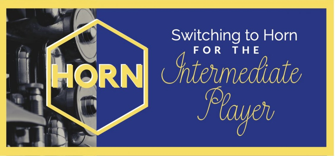 Switching to Horn for the Intermediate Player